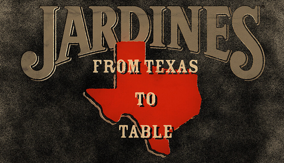 Jardines - From Texas to table